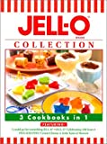 Jello Collection 3 Cookbooks in 1 (Featuring: I could go for something Jello Celebrating 100 Years)