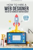 How To Hire A Web Designer: And Not Get Burned By Another Agency