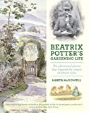 Beatrix Potter's Gardening Life: The Plants and Places That Inspired the Classic Children's Tales