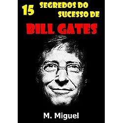15 bí quyết thành công Bill Gates'