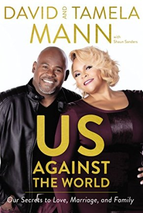 Us Against the World: Our Secrets to Love, Marriage, and Family by [Mann, David and Tamela]