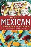 Mexican Ice-cream & Paletas: Homemade Ice-cream Recipes