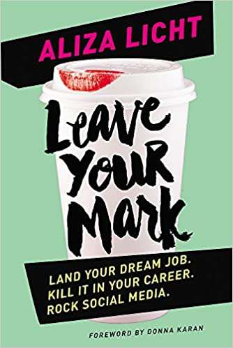 Image result for Leave Your Mark: Land your dream job. Kill it in your career. Rock social media.