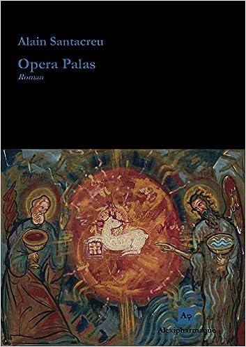Amazon.fr - Opera Palas - Alain Santacreu - Livres