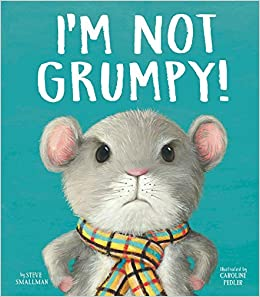 Image result for I'm not grumpy! / Steve Smallman,