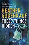 These Things Hidden: A Novel of Suspense