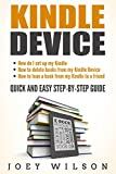 Kindle Device: How do I Set Up My Kindle, How to Delete Books from My Kindle Device and How to Loan a Book From My Kindle to a Friend - Quick and Easy Step-by-Step Guide
