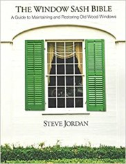 The Window Sash Bible : A A Guide to Maintaining and Restoring Old Wood Windows(Paperback) - 2015 Edition: MR Steve Jordan: 0884132367978: Amazon.com: Books