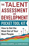 Talent Assessment and Development Pocket Tool Kit: How to Get the Most out of Your Best People Paperback - July 7, 2014