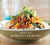 Quick & Easy Korean Cooking: More Than 70 Everyday Recipes (Gourmet Cook Book Club Selection (Paperback))