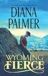Wyoming Fierce (Wyoming Men Book 2)