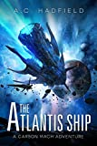 The Atlantis Ship: A Carson Mach Space Opera