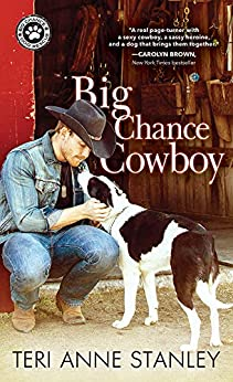Big Chance Cowboy (Big Chance Dog Rescue Book 1) by [Stanley, Teri Anne]