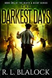 The Darkest Days: A Zombie Apocalypse Novella (Death & Decay Book 1)