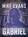Gabriel - An Action Thriller Novel (A Gabriel Novel, Thriller, Action, Mystery Book Book 1)