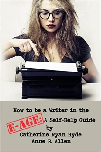 Image result for How to be a Writer in the E-Age: A Self-Help Guide