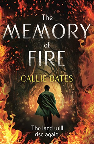 The Memory of Fire: The Waking Land Book II (The Waking Land Series) by [Bates, Callie]
