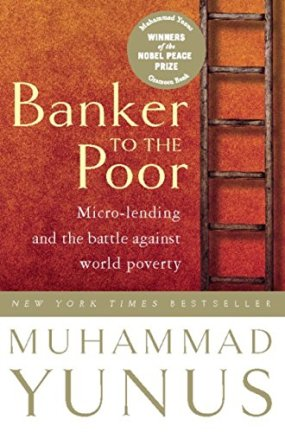 Banker To The Poor: Micro-Lending and the Battle Against World Poverty by [Yunus, Muhammad]