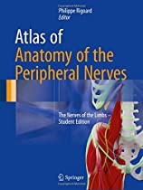 Atlas of Anatomy of the Peripheral Nerves: The Nerves of the Limbs – Student Edition