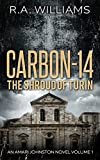 Carbon-14: The Shroud of Turin (An Amari Johnston Novel Book 1)