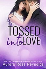 Tossed Into Love by Aurora Rose Reynolds