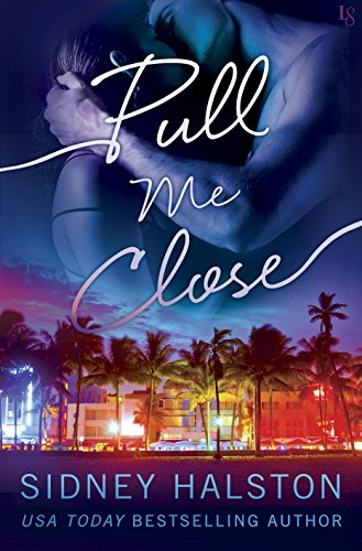 Pull Me Close: The Panic Series by [Halston, Sidney]