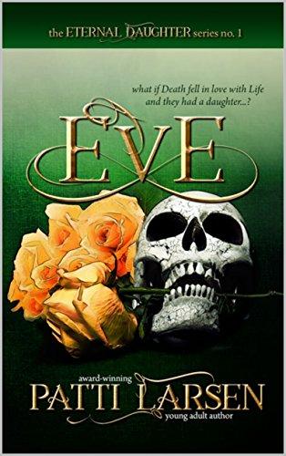 Eve (The Eternal Daughter Book 1) by [Larsen, Patti]