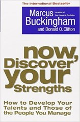Now, Discover Your Strengths: How To Develop Your Talents And Those Of The People You Manage (Marcus Buckingham)
