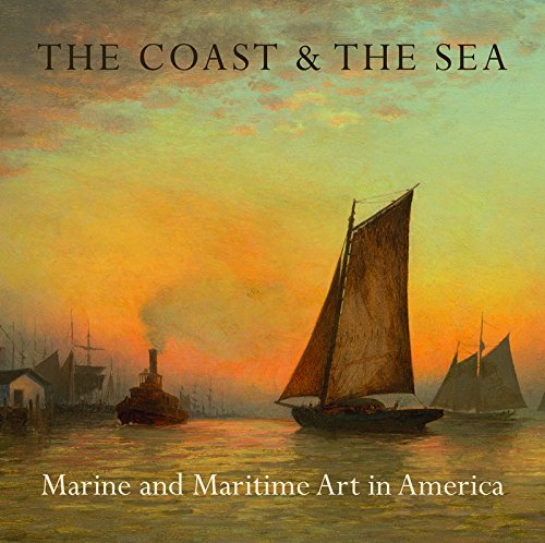 The Coast & the Sea: Marine and Maritime Art in America: At the New-York Historical Society