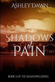 Shadows of Pain (Shadows Series Book 3) by [Dawn, Ashley]