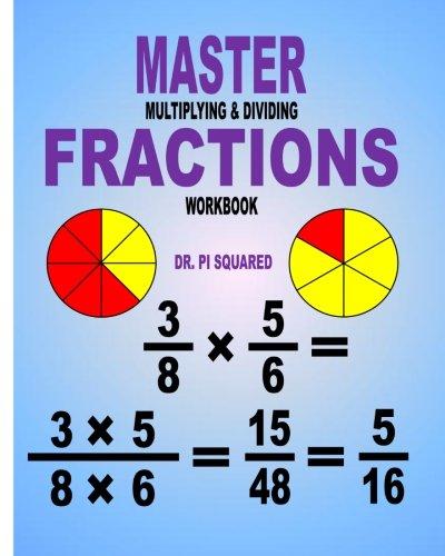 Master Multiplying & Dividing Fractions Workbook