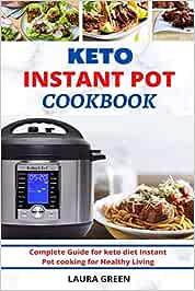Keto Instant Pot Cookbook: Complete Guide for keto diet