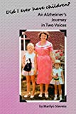Did I Ever Have Children?: An Alzheimer's Journey in Two Voices
