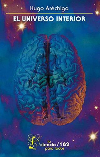 El universo interior (Seccion de Obras de Ciencia y Tecnologia)