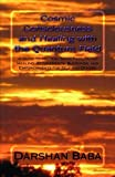 Cosmic Consciousness and Healing with the Quantum Field: -a Guide to Holding Space Facilitating Healing, Attunements, Blessings, and Empowerments for Self and Others