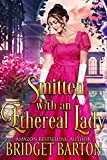 Smitten with an Ethereal Lady: A Historical Regency Romance Book