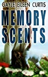 Memory Scents: A Dark Psychological Thriller