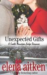 Unexpected Gifts (Castle Mountain Lodge Book 1) by [Aitken, Elena]