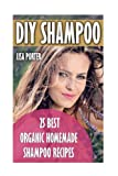 DIY Shampoo: 25 Best Organic Homemade Shampoo Recipes