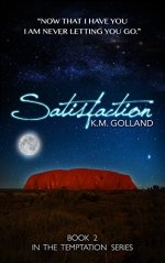 Satisfaction by K.M. Golland
