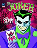 The Joker: An Origin Story (DC Super-Villains Origins)