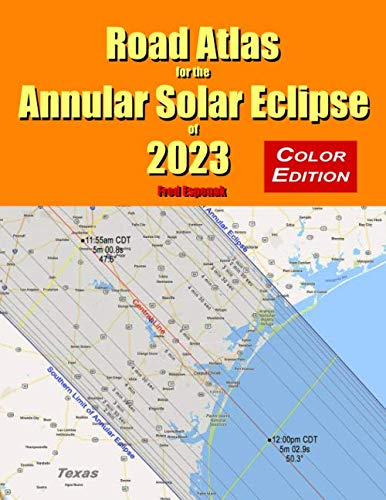 Road Atlas for the Annular Solar Eclipse of 2023 - Color Edition