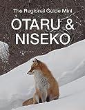 Otaru & Niseko Travel Guide: Hokkaido's Most Engaging International Resort