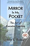 Mirror in My Pocket: The Art of Executive Coaching