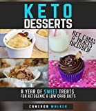 KETO DESSERTS: A year of sweet treats for ketogenic & low carb diets (Keto for beginners)