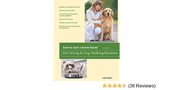 How to Start a Home-Based Pet-Sitting and Dog-Walking Business ...