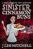 Sinister Cinnamon Buns: A Red Herring Inn Culinary Cozy Mystery (Red Herring Inn Mystery Book 1)