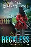 Reckless: Book 1 of the Mia Kazmaroff Mysteries (Mia Kazmaroff Mystery Series)
