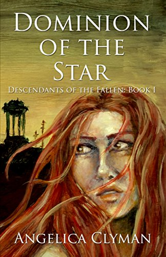 Dominion of the Star (Descendants of the Fallen Book 1) by [Clyman, Angelica]