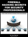 Firewall Hacking Secrets For Security Professionals (HackerStorm Penetration Testing Guides Book 1)